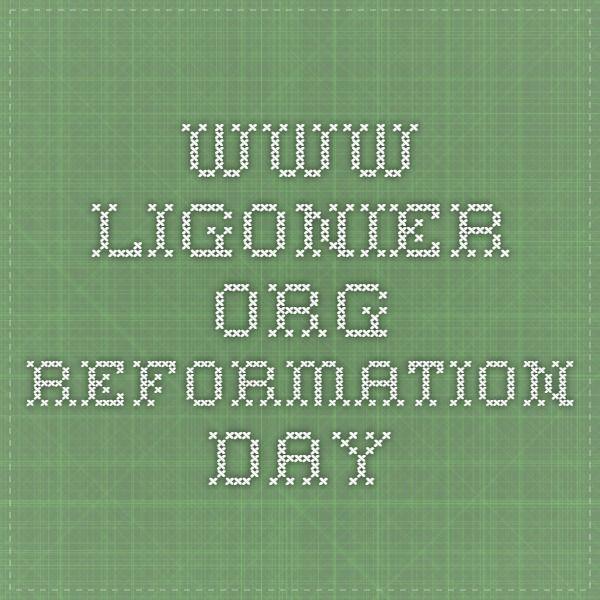 www.ligonier.org Reformation Day