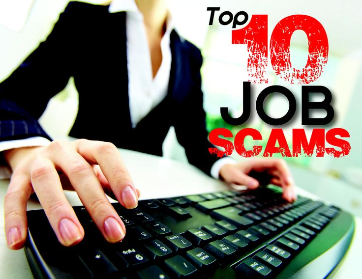 Top 10 Job Scams.  What to look out for when job searching.  http://jobsearch.about.com/od/jobsearchscams/a/top-10-internet-job-scams.htm