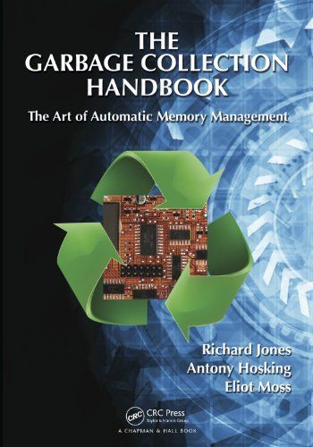 The Garbage Collection Handbook: The Art of Automatic Memory Management (Chapman & Hall/CRC Applied Algorithms and Data Structures series) by Richard Jones, http://www.amazon.com/dp/1420082795/ref=cm_sw_r_pi_dp_kjvlsb1HV6XC9