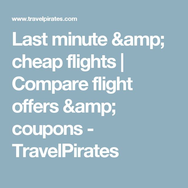 Last minute & cheap flights | Compare flight offers & coupons - TravelPirates