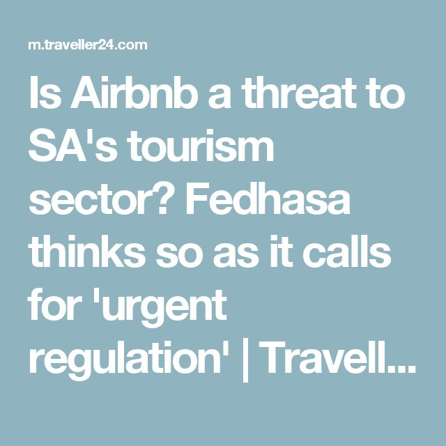 Is Airbnb a threat to SA's tourism sector? Fedhasa thinks so as it calls for 'urgent regulation' | Traveller24