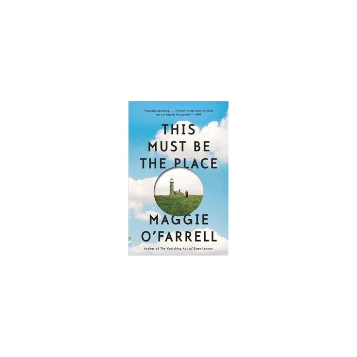 This Must Be the Place (Reprint) (Paperback) (Maggie O'Farrell)