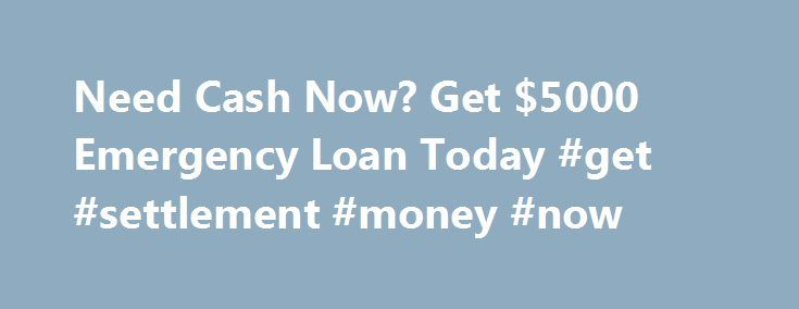 Need Cash Now? Get $5000 Emergency Loan Today #get #settlement #money #now http://dating.nef2.com/need-cash-now-get-5000-emergency-loan-today-get-settlement-money-now/  # Local Cash Now Copyright 2015 © All rights reserved Disclaimer: This website does not constitute an offer or solicitation to lend. LocalCashNow.com is not a lender, does not broker loans, and does not make loan or credit decisions. The operator of this Web Site is not an agent, representative or broker of any lender and…