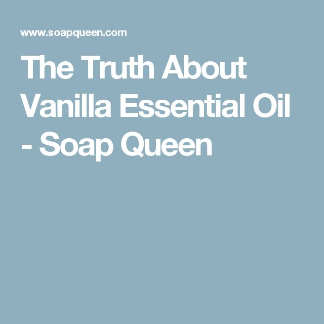 The Truth About Vanilla Essential Oil - Soap Queen