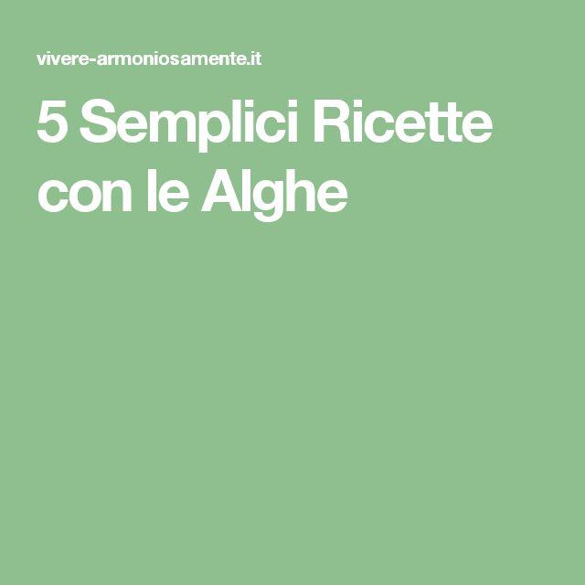 5 Semplici Ricette con le Alghe