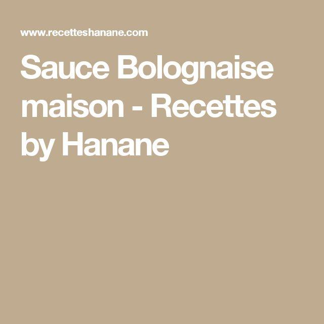 Sauce Bolognaise maison - Recettes by Hanane