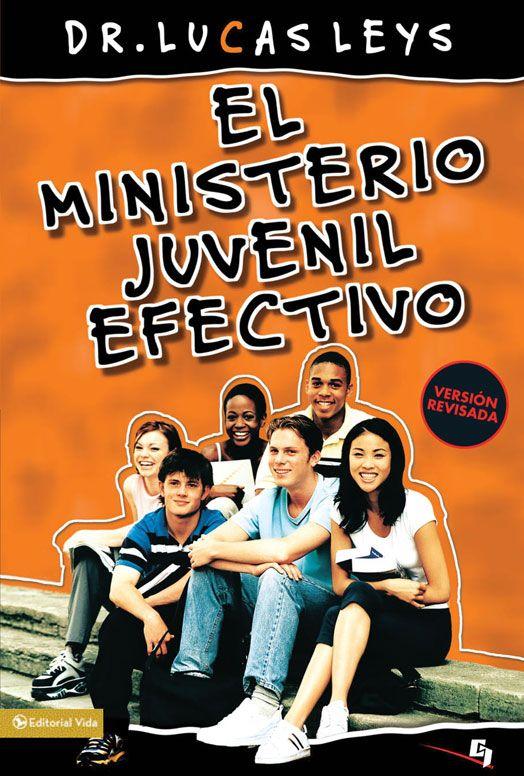 Blog Colaborativo / Paralideres: Libro de la semana - El ministerio juvenil efectivo por Lucas Leys - Lee un capítulo PDF grátis