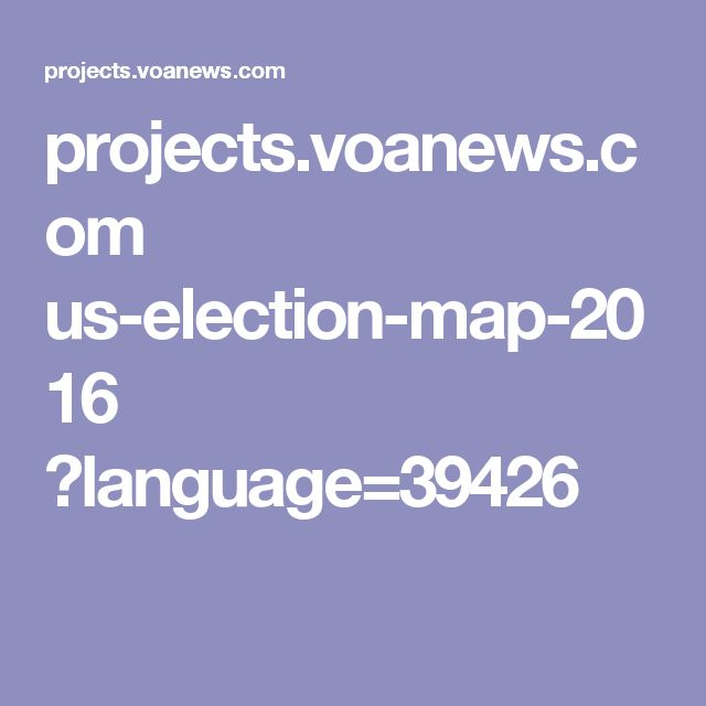 projects.voanews.com us-election-map-2016 ?language=39426