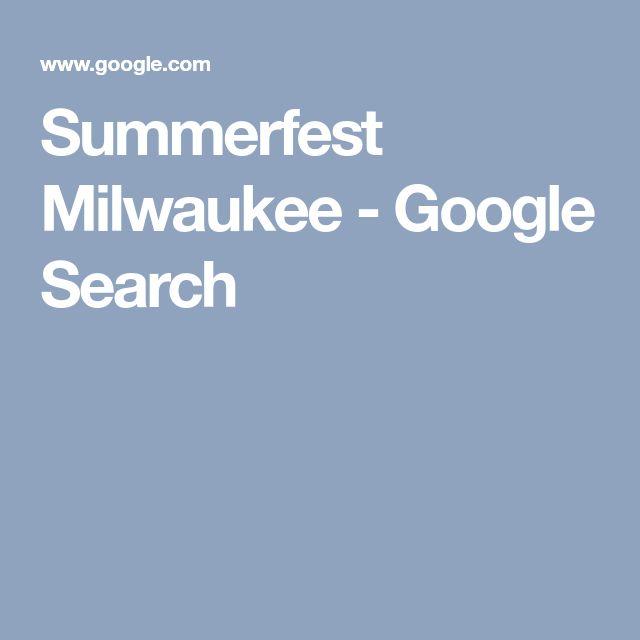 Summerfest Milwaukee - Google Search