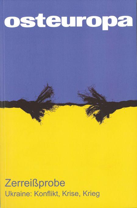 Zerreißprobe : die Ukraine : Konflikt, Krise, Krieg / Manfred Sapper, Volker Weichsel (Hg.) ; Deutsche Gesellschaft für Osteuropakunde. -- Berlin :  Berliner Wissenschafts-Verlag,  2014.