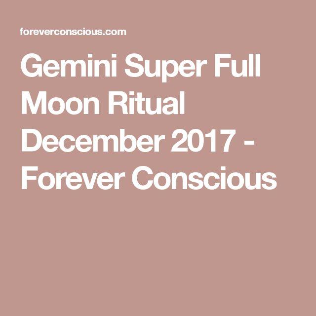 Gemini Super Full Moon Ritual December 2017 - Forever Conscious