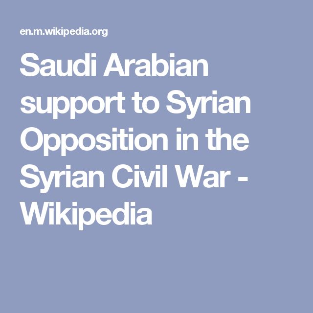 Saudi Arabian support to Syrian Opposition in the Syrian Civil War - Wikipedia