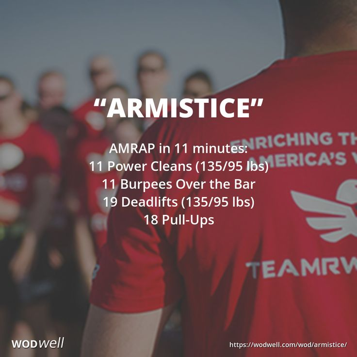 """Armistice"" WOD - AMRAP in 11 minutes: 11 Power Cleans (135/95 lbs); 11 Burpees Over the Bar; 19 Deadlifts (135/95 lbs); 18 Pull-Ups"