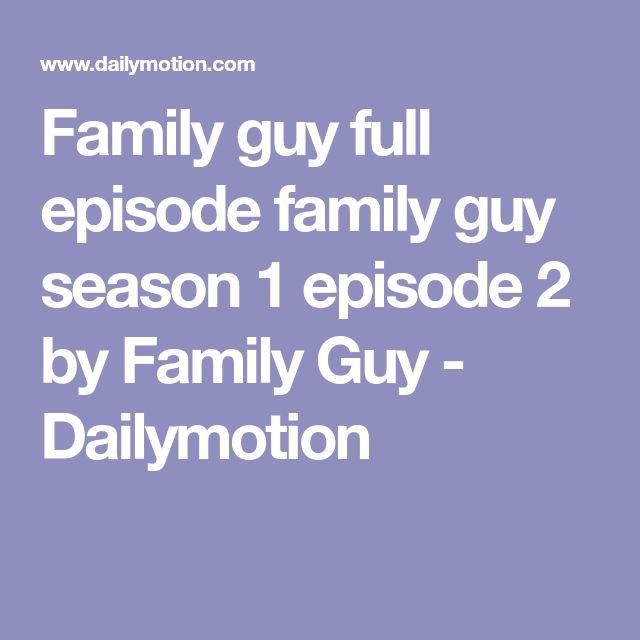 Family guy full episode family guy season 1 episode 2 by Family Guy - Dailymotion