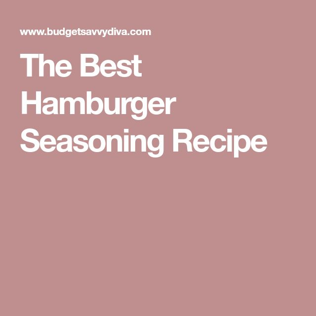 The Best Hamburger Seasoning Recipe