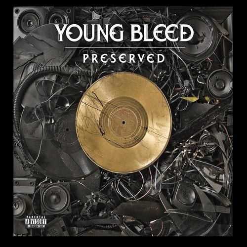 """Young Bleed """"Preserved"""" In Stores Now!"""