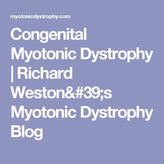 Congenital Myotonic Dystrophy | Richard Weston's Myotonic Dystrophy Blog