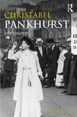 Christabel Pankhurst: A Biography - Women's and Gender History, June Purvis
