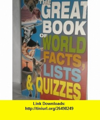 Great Book of World Facts, Lists  Quizzes (9781841931203) David Carson , ISBN-10: 1841931209  , ISBN-13: 978-1841931203 ,  , tutorials , pdf , ebook , torrent , downloads , rapidshare , filesonic , hotfile , megaupload , fileserve