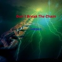Don´t Break The Chain by Tompaz on SoundCloud