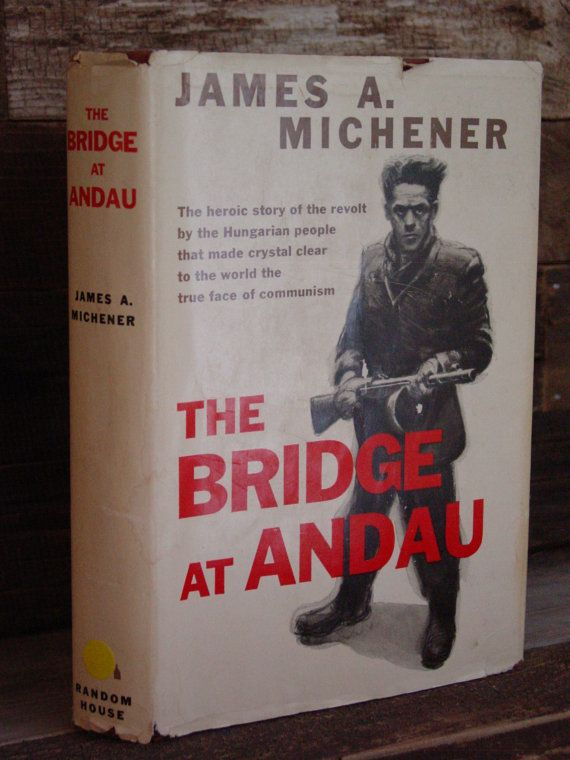 The Bridge At Andau By James A. Michener 1950s Vintage Hardcover In Dustjacket Hungarian Revolution Eastern Europe European History