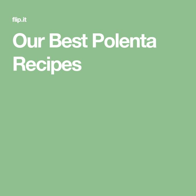 Our Best Polenta Recipes