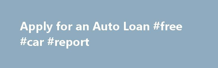 Apply for an Auto Loan #free #car #report http://india.remmont.com/apply-for-an-auto-loan-free-car-report/  #bad credit car loans # Car Loans Canada simple, fast, and secure Our finance tools are designed to help you obtain a loan. Check out any one of our tools such as the budgeting calculator or our online credit application. Learn how to solve your Automotive Finance problems with Car Loans Canada. The financing of a new or used car can be a challenge. 99% APPROVAL RATE The Car Loans…