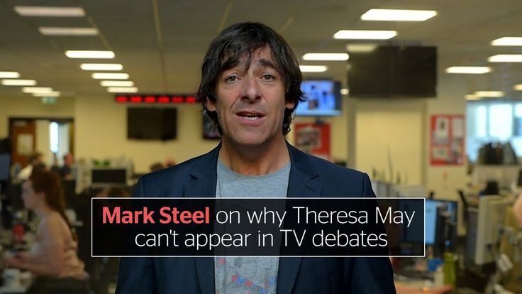 Mark Steel: Whichever idiot called the election is distracting May from ...