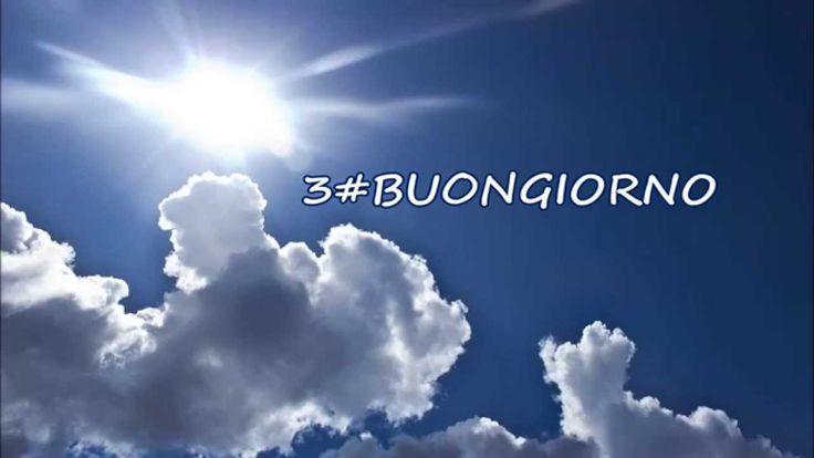 3#BUONGIORNO (Raggio di sole- Buongiorno amore)