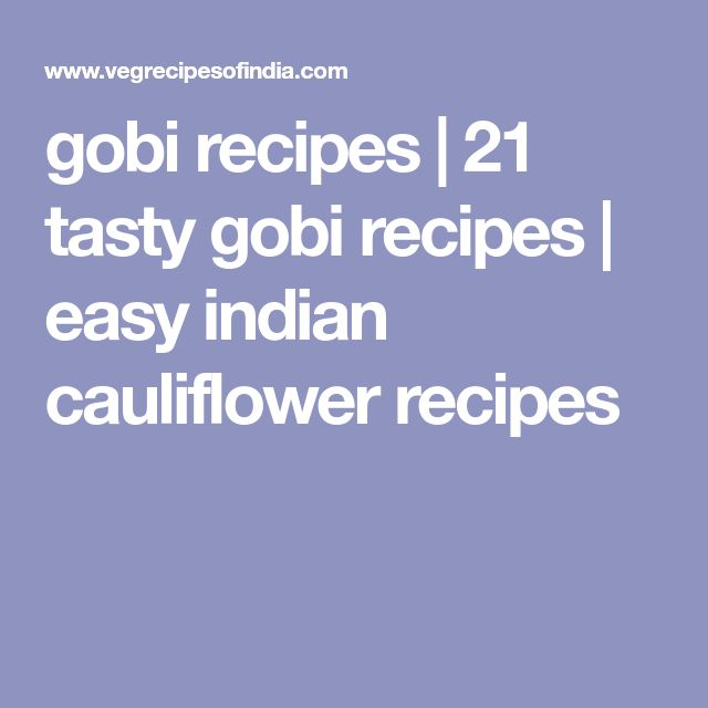 gobi recipes | 21 tasty gobi recipes | easy indian cauliflower recipes