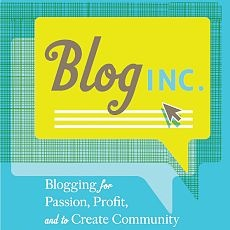 BLOG INC: Blogging for Passion, Profit, and to Create Community