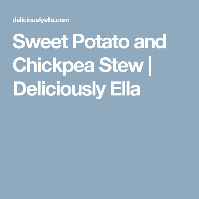 Sweet Potato and Chickpea Stew   Deliciously Ella