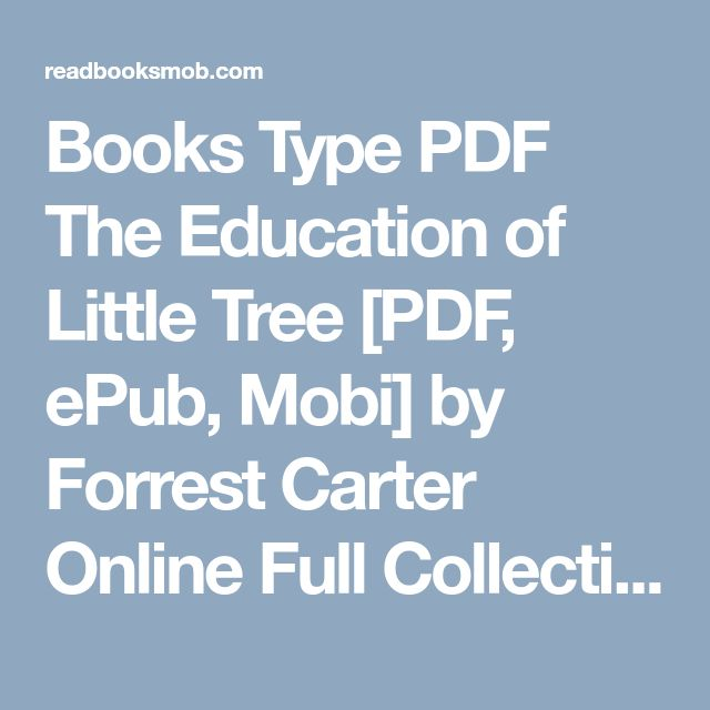 """Books Type PDF The Education of Little Tree [PDF, ePub, Mobi] by Forrest Carter Online Full Collection """"Click Visit button"""" to access full FREE ebook"""