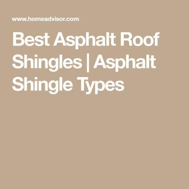 Best Asphalt Roof Shingles | Asphalt Shingle Types