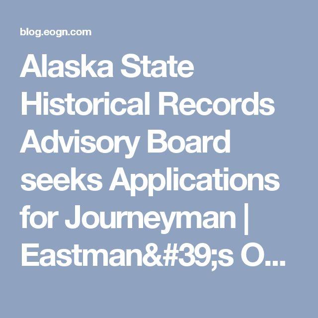 Alaska State Historical Records Advisory Board seeks Applications for Journeyman | Eastman's Online Genealogy Newsletter