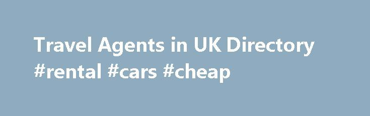 Travel Agents in UK Directory #rental #cars #cheap http://travel.remmont.com/travel-agents-in-uk-directory-rental-cars-cheap/  #uk travel agents # Water Transport (342) Latest Travel Agents Listings Dream World Travel – Ealing Description We are providing cheap flights tickets to our customers as well as we also deal in holiday packages. Dream World Travel want your trip to be truly memorable for all the right reasons and our vast experience in […]The post Travel Agents in UK Directory…