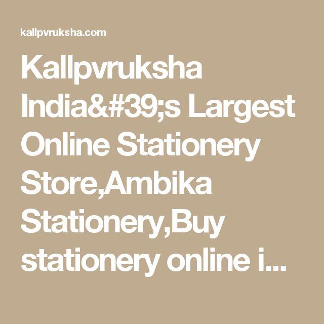 Kallpvruksha India's Largest Online Stationery Store,Ambika Stationery,Buy stationery online india, online pens and pencils, buy school supplies online india, buy navneet books, Online stationery store, Online stationery at Mumbai prices, Nataraj, Apsara,
