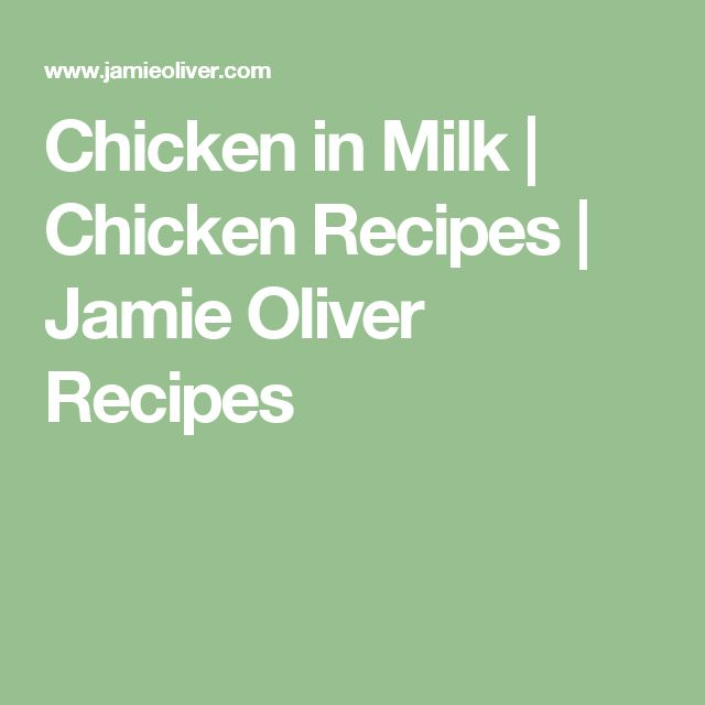 Chicken in Milk | Chicken Recipes | Jamie Oliver Recipes