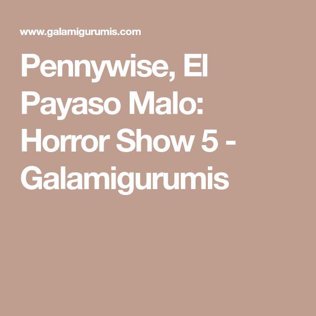 Pennywise, El Payaso Malo: Horror Show 5 - Galamigurumis