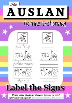 """""""The Auslan Picture Dictionary - Label the Signs e-book"""" $30 An excellent resource for children learning Auslan, and also for deaf children to practice their English skills by labelling the signs that they already know! Great for Auslan Teachers and LOTE Auslan classes."""