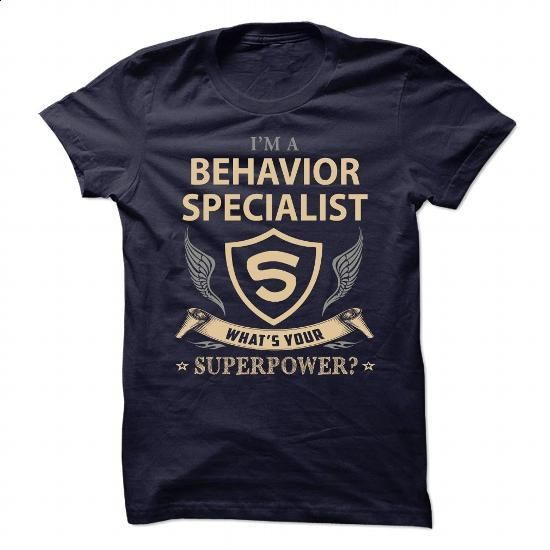 BEHAVIOR SPECIALIST - WHAT IS UR SUPERPOWER - #funny t shirts for women #awesome hoodies. I WANT THIS => https://www.sunfrog.com/Automotive/BEHAVIOR-SPECIALIST--WHAT-IS-UR-SUPERPOWER-89627677-Guys.html?60505