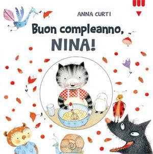 Buon compleanno, Nina! di Anna Curti. Dai 3 anni. Cartonato.