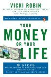 Your Money or Your Life: 9 Steps to Transforming Your Relationship with Money and Achieving Financial Independence: Revised and Updated for the 21st Century:Amazon:Kindle Store
