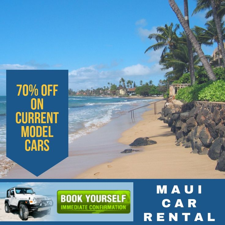 Save up to 70 on current models through Maui Car Rental