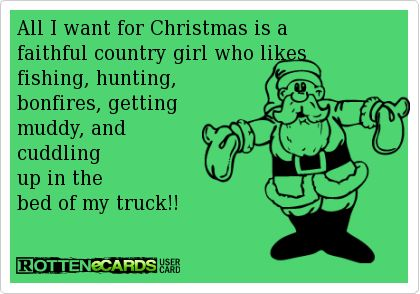 All I want for Christmas is a faithful country girl who ...