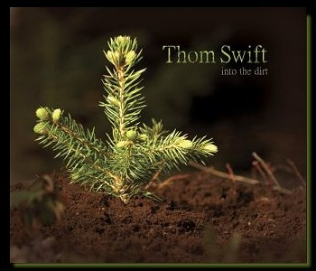 Thom Swift-Into the Dirt