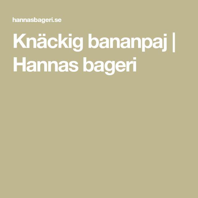 Knäckig bananpaj | Hannas bageri
