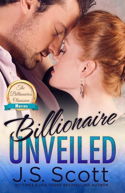Fangirl Moments And My Two Cents @fgmamtc: Billionaire Unveiled by J.S. Scott Release Blitz @jsscottauthor #BillionaireUnveiled #JSScott
