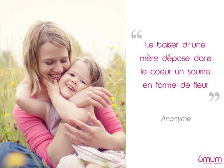 Le baiser d'une #mère dépose dans le coeur un sourire en forme de fleur #citation