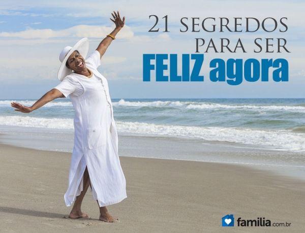21 segredos para ser mais feliz agora